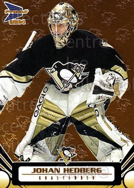2003-04 Prism Gold #80 Johan Hedberg<br/>2 In Stock - $3.00 each - <a href=https://centericecollectibles.foxycart.com/cart?name=2003-04%20Prism%20Gold%20%2380%20Johan%20Hedberg...&quantity_max=2&price=$3.00&code=211674 class=foxycart> Buy it now! </a>