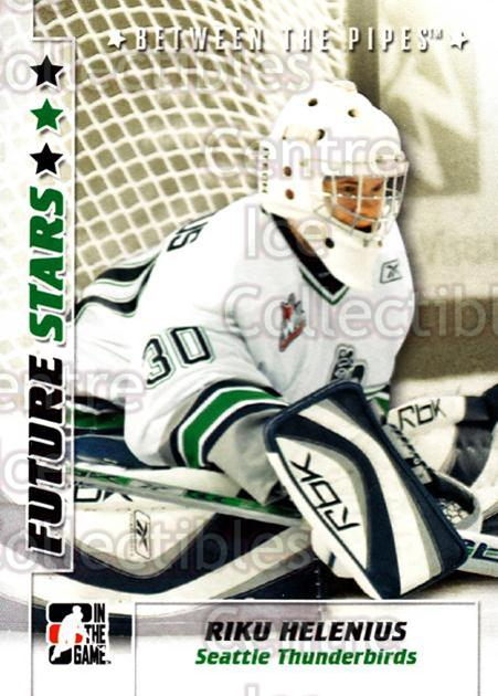 2007-08 Between The Pipes #44 Riku Helenius<br/>27 In Stock - $1.00 each - <a href=https://centericecollectibles.foxycart.com/cart?name=2007-08%20Between%20The%20Pipes%20%2344%20Riku%20Helenius...&price=$1.00&code=212122 class=foxycart> Buy it now! </a>
