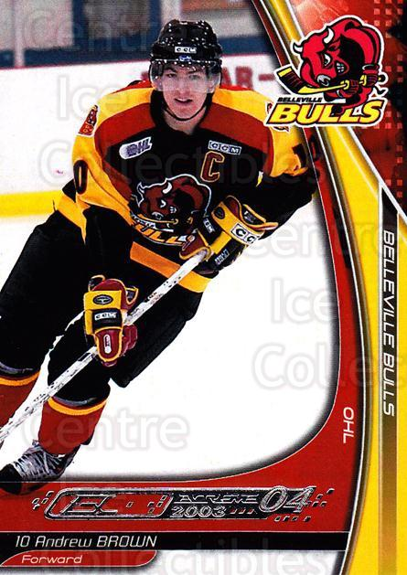 2003-04 Belleville Bulls #4 Andrew Brown<br/>2 In Stock - $3.00 each - <a href=https://centericecollectibles.foxycart.com/cart?name=2003-04%20Belleville%20Bulls%20%234%20Andrew%20Brown...&price=$3.00&code=212384 class=foxycart> Buy it now! </a>