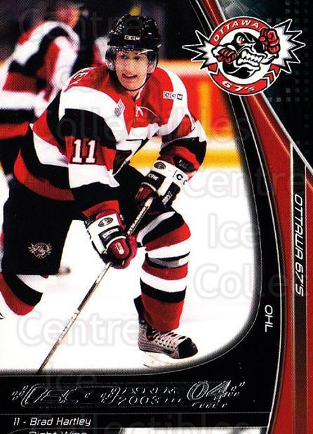 2003-04 Ottawa 67s #7 Brad Hartley<br/>2 In Stock - $3.00 each - <a href=https://centericecollectibles.foxycart.com/cart?name=2003-04%20Ottawa%2067s%20%237%20Brad%20Hartley...&quantity_max=2&price=$3.00&code=212409 class=foxycart> Buy it now! </a>