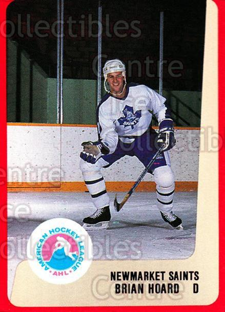 1988-89 ProCards AHL #239 Brian Hoard<br/>13 In Stock - $2.00 each - <a href=https://centericecollectibles.foxycart.com/cart?name=1988-89%20ProCards%20AHL%20%23239%20Brian%20Hoard...&quantity_max=13&price=$2.00&code=21281 class=foxycart> Buy it now! </a>