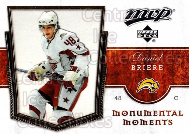 2007-08 Upper Deck MVP Monumental Moments #10 Daniel Briere<br/>3 In Stock - $2.00 each - <a href=https://centericecollectibles.foxycart.com/cart?name=2007-08%20Upper%20Deck%20MVP%20Monumental%20Moments%20%2310%20Daniel%20Briere...&quantity_max=3&price=$2.00&code=213818 class=foxycart> Buy it now! </a>