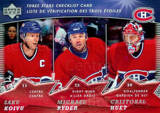 2007-08 McDonalds Upper Deck Three Stars #1 Saku Koivu, Michael Ryder, Cristobal Huet<br/>11 In Stock - $1.00 each - <a href=https://centericecollectibles.foxycart.com/cart?name=2007-08%20McDonalds%20Upper%20Deck%20Three%20Stars%20%231%20Saku%20Koivu,%20Mic...&quantity_max=11&price=$1.00&code=217375 class=foxycart> Buy it now! </a>