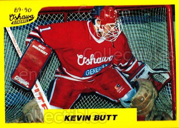 1989-90 7th Inning Sketch OHL #18 Kevin Butt<br/>7 In Stock - $2.00 each - <a href=https://centericecollectibles.foxycart.com/cart?name=1989-90%207th%20Inning%20Sketch%20OHL%20%2318%20Kevin%20Butt...&quantity_max=7&price=$2.00&code=21794 class=foxycart> Buy it now! </a>