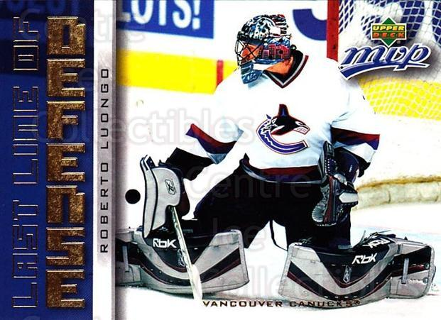 2006-07 Upper Deck MVP Last Line of Defense #7 Roberto Luongo<br/>2 In Stock - $2.00 each - <a href=https://centericecollectibles.foxycart.com/cart?name=2006-07%20Upper%20Deck%20MVP%20Last%20Line%20of%20Defense%20%237%20Roberto%20Luongo...&quantity_max=2&price=$2.00&code=228726 class=foxycart> Buy it now! </a>
