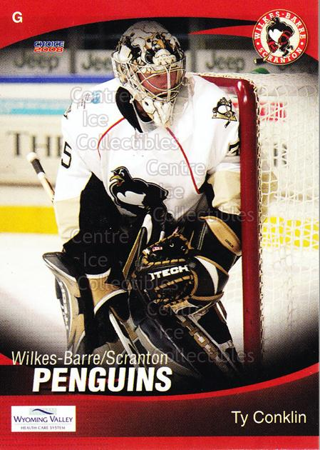 2007-08 Wilkes-Barre Scranton Penguins #5 Ty Conklin<br/>3 In Stock - $3.00 each - <a href=https://centericecollectibles.foxycart.com/cart?name=2007-08%20Wilkes-Barre%20Scranton%20Penguins%20%235%20Ty%20Conklin...&quantity_max=3&price=$3.00&code=229519 class=foxycart> Buy it now! </a>