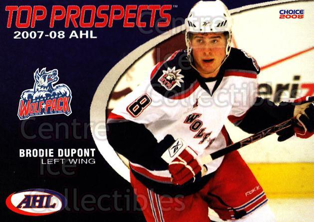 2007-08 AHL Top Prospects #13 Brodie Dupont<br/>4 In Stock - $3.00 each - <a href=https://centericecollectibles.foxycart.com/cart?name=2007-08%20AHL%20Top%20Prospects%20%2313%20Brodie%20Dupont...&quantity_max=4&price=$3.00&code=229584 class=foxycart> Buy it now! </a>