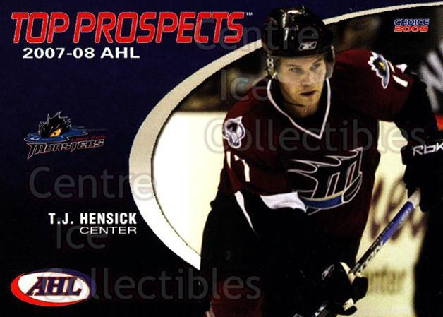 2007-08 AHL Top Prospects #19 TJ Hensick<br/>7 In Stock - $3.00 each - <a href=https://centericecollectibles.foxycart.com/cart?name=2007-08%20AHL%20Top%20Prospects%20%2319%20TJ%20Hensick...&quantity_max=7&price=$3.00&code=229590 class=foxycart> Buy it now! </a>