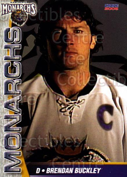 2006-07 Manchester Monarchs #2 Brendan Buckley<br/>6 In Stock - $3.00 each - <a href=https://centericecollectibles.foxycart.com/cart?name=2006-07%20Manchester%20Monarchs%20%232%20Brendan%20Buckley...&quantity_max=6&price=$3.00&code=230058 class=foxycart> Buy it now! </a>