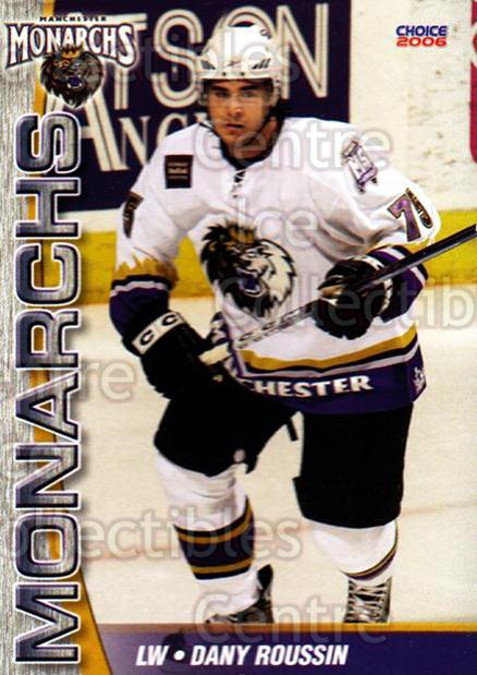 2006-07 Manchester Monarchs #4 Dany Roussin<br/>7 In Stock - $3.00 each - <a href=https://centericecollectibles.foxycart.com/cart?name=2006-07%20Manchester%20Monarchs%20%234%20Dany%20Roussin...&quantity_max=7&price=$3.00&code=230060 class=foxycart> Buy it now! </a>