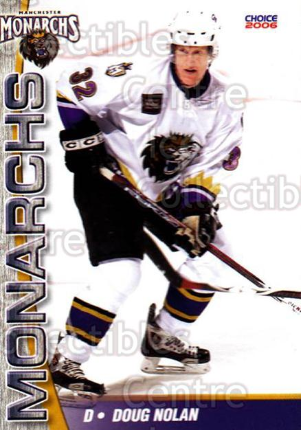2006-07 Manchester Monarchs #5 Doug Nolan<br/>4 In Stock - $3.00 each - <a href=https://centericecollectibles.foxycart.com/cart?name=2006-07%20Manchester%20Monarchs%20%235%20Doug%20Nolan...&quantity_max=4&price=$3.00&code=230061 class=foxycart> Buy it now! </a>