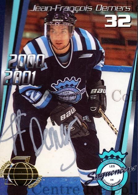 2000-01 Chicoutimi Sagueneens Autographed #18 Jean-Francois Demers<br/>2 In Stock - $5.00 each - <a href=https://centericecollectibles.foxycart.com/cart?name=2000-01%20Chicoutimi%20Sagueneens%20Autographed%20%2318%20Jean-Francois%20D...&price=$5.00&code=230296 class=foxycart> Buy it now! </a>