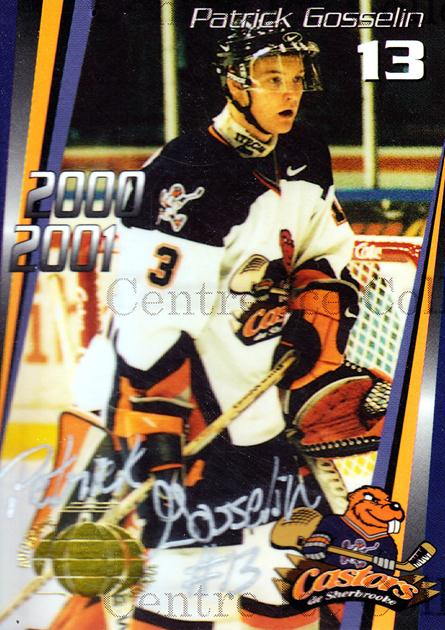 2000-01 Sherbrooke Castors Autographed #5 Patrick Gosselin<br/>3 In Stock - $5.00 each - <a href=https://centericecollectibles.foxycart.com/cart?name=2000-01%20Sherbrooke%20Castors%20Autographed%20%235%20Patrick%20Gosseli...&price=$5.00&code=230306 class=foxycart> Buy it now! </a>