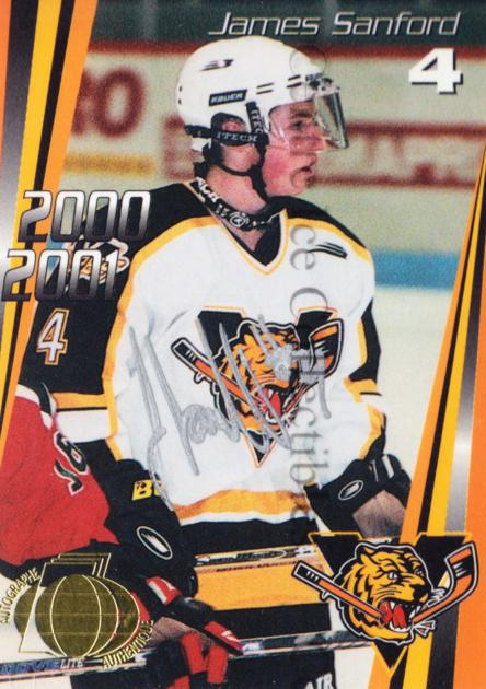 2000-01 Victoriaville Tigres Autographed #1 James Sanford<br/>3 In Stock - $5.00 each - <a href=https://centericecollectibles.foxycart.com/cart?name=2000-01%20Victoriaville%20Tigres%20Autographed%20%231%20James%20Sanford...&quantity_max=3&price=$5.00&code=230321 class=foxycart> Buy it now! </a>