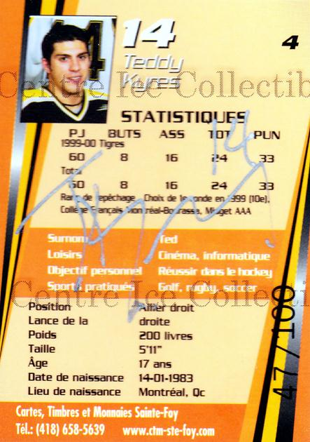 2000-01 Victoriaville Tigres Autographed #4 Teddy Kyres<br/>2 In Stock - $5.00 each - <a href=https://centericecollectibles.foxycart.com/cart?name=2000-01%20Victoriaville%20Tigres%20Autographed%20%234%20Teddy%20Kyres...&quantity_max=2&price=$5.00&code=230324 class=foxycart> Buy it now! </a>