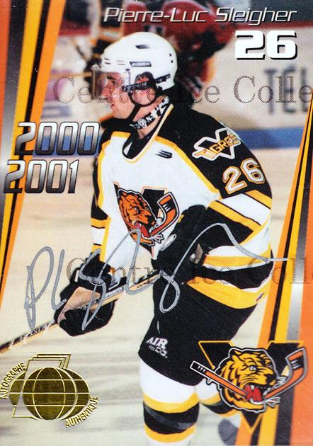 2000-01 Victoriaville Tigres Autographed #11 Pierre-Luc Sleigher<br/>2 In Stock - $5.00 each - <a href=https://centericecollectibles.foxycart.com/cart?name=2000-01%20Victoriaville%20Tigres%20Autographed%20%2311%20Pierre-Luc%20Slei...&quantity_max=2&price=$5.00&code=230331 class=foxycart> Buy it now! </a>