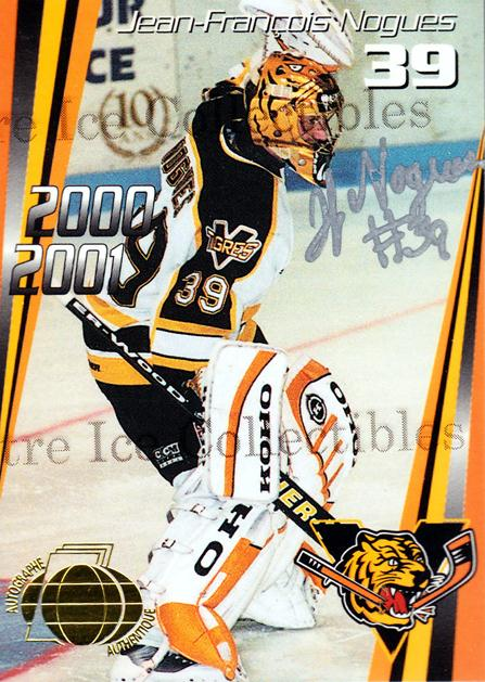 2000-01 Victoriaville Tigres Autographed #16 Jean-Francois Nogues<br/>3 In Stock - $5.00 each - <a href=https://centericecollectibles.foxycart.com/cart?name=2000-01%20Victoriaville%20Tigres%20Autographed%20%2316%20Jean-Francois%20N...&quantity_max=3&price=$5.00&code=230336 class=foxycart> Buy it now! </a>