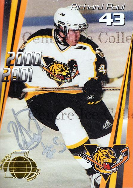 2000-01 Victoriaville Tigres Autographed #17 Richard Paul<br/>3 In Stock - $5.00 each - <a href=https://centericecollectibles.foxycart.com/cart?name=2000-01%20Victoriaville%20Tigres%20Autographed%20%2317%20Richard%20Paul...&quantity_max=3&price=$5.00&code=230337 class=foxycart> Buy it now! </a>