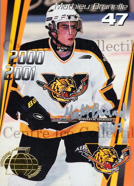 2000-01 Victoriaville Tigres Autographed #20 Mathieu Brunelle<br/>3 In Stock - $5.00 each - <a href=https://centericecollectibles.foxycart.com/cart?name=2000-01%20Victoriaville%20Tigres%20Autographed%20%2320%20Mathieu%20Brunell...&quantity_max=3&price=$5.00&code=230340 class=foxycart> Buy it now! </a>
