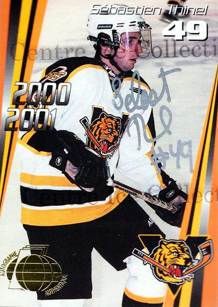 2000-01 Victoriaville Tigres Autographed #22 Sebastien Thinel<br/>1 In Stock - $5.00 each - <a href=https://centericecollectibles.foxycart.com/cart?name=2000-01%20Victoriaville%20Tigres%20Autographed%20%2322%20Sebastien%20Thine...&quantity_max=1&price=$5.00&code=230342 class=foxycart> Buy it now! </a>
