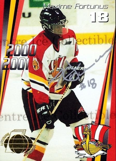 2000-01 Baie Comeau Drakkar Autographed #5 Maxime Fortunus<br/>2 In Stock - $5.00 each - <a href=https://centericecollectibles.foxycart.com/cart?name=2000-01%20Baie%20Comeau%20Drakkar%20Autographed%20%235%20Maxime%20Fortunus...&quantity_max=2&price=$5.00&code=230349 class=foxycart> Buy it now! </a>