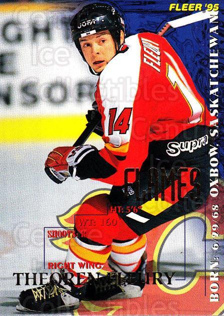 1994-95 Fleer #29 Theo Fleury<br/>5 In Stock - $1.00 each - <a href=https://centericecollectibles.foxycart.com/cart?name=1994-95%20Fleer%20%2329%20Theo%20Fleury...&quantity_max=5&price=$1.00&code=231645 class=foxycart> Buy it now! </a>