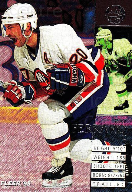 1994-95 Fleer #120 Ray Ferraro<br/>4 In Stock - $1.00 each - <a href=https://centericecollectibles.foxycart.com/cart?name=1994-95%20Fleer%20%23120%20Ray%20Ferraro...&quantity_max=4&price=$1.00&code=231736 class=foxycart> Buy it now! </a>