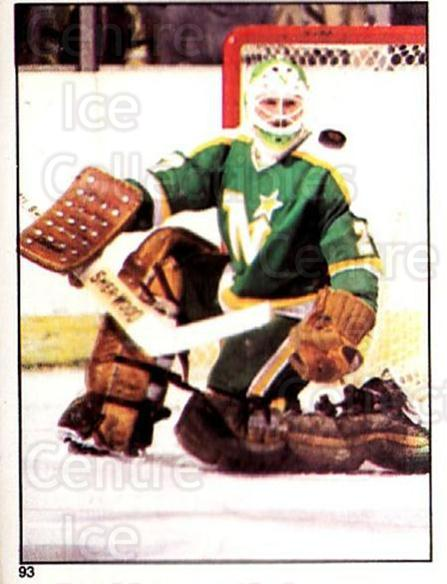 1981-82 O-Pee-Chee Stickers #93 Gilles Meloche<br/>3 In Stock - $2.00 each - <a href=https://centericecollectibles.foxycart.com/cart?name=1981-82%20O-Pee-Chee%20Stickers%20%2393%20Gilles%20Meloche...&quantity_max=3&price=$2.00&code=232399 class=foxycart> Buy it now! </a>