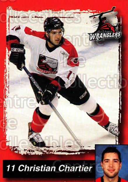 2005-06 Las Vegas Wranglers #4 Christian Chartier<br/>2 In Stock - $3.00 each - <a href=https://centericecollectibles.foxycart.com/cart?name=2005-06%20Las%20Vegas%20Wranglers%20%234%20Christian%20Chart...&quantity_max=2&price=$3.00&code=238737 class=foxycart> Buy it now! </a>