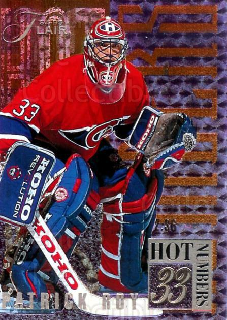 1994-95 Flair Hot Numbers #8 Patrick Roy<br/>2 In Stock - $10.00 each - <a href=https://centericecollectibles.foxycart.com/cart?name=1994-95%20Flair%20Hot%20Numbers%20%238%20Patrick%20Roy...&price=$10.00&code=238832 class=foxycart> Buy it now! </a>