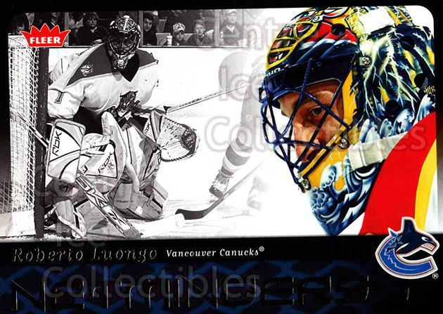 2006-07 Fleer Netminders #11 Roberto Luongo<br/>2 In Stock - $2.00 each - <a href=https://centericecollectibles.foxycart.com/cart?name=2006-07%20Fleer%20Netminders%20%2311%20Roberto%20Luongo...&quantity_max=2&price=$2.00&code=238994 class=foxycart> Buy it now! </a>