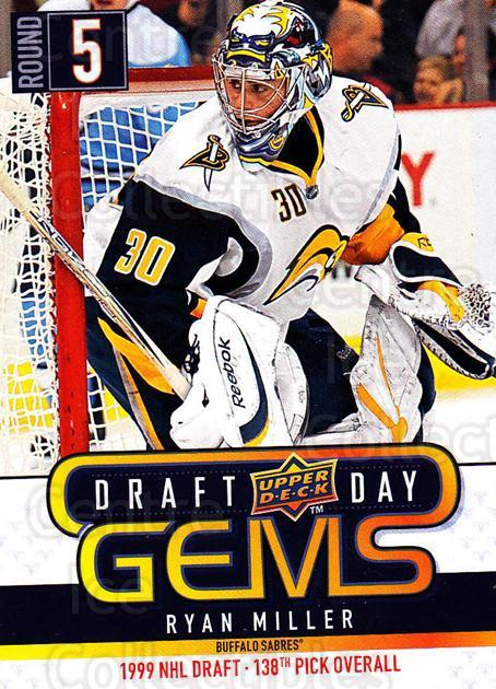 2009-10 Upper Deck Draft Day Gems #12 Ryan Miller<br/>3 In Stock - $2.00 each - <a href=https://centericecollectibles.foxycart.com/cart?name=2009-10%20Upper%20Deck%20Draft%20Day%20Gems%20%2312%20Ryan%20Miller...&quantity_max=3&price=$2.00&code=239213 class=foxycart> Buy it now! </a>