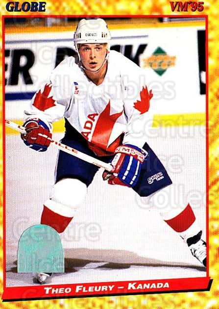 1995 Swedish Globe World Championships #83 Theo Fleury<br/>8 In Stock - $2.00 each - <a href=https://centericecollectibles.foxycart.com/cart?name=1995%20Swedish%20Globe%20World%20Championships%20%2383%20Theo%20Fleury...&quantity_max=8&price=$2.00&code=240354 class=foxycart> Buy it now! </a>