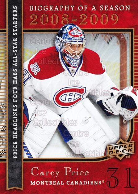 2008-09 Upper Deck Biography of a Season #20 Carey Price<br/>3 In Stock - $2.00 each - <a href=https://centericecollectibles.foxycart.com/cart?name=2008-09%20Upper%20Deck%20Biography%20of%20a%20Season%20%2320%20Carey%20Price...&price=$2.00&code=241057 class=foxycart> Buy it now! </a>