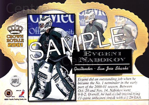 2000-01 Crown Royale Sample #1 Evgeni Nabokov<br/>1 In Stock - $5.00 each - <a href=https://centericecollectibles.foxycart.com/cart?name=2000-01%20Crown%20Royale%20Sample%20%231%20Evgeni%20Nabokov...&quantity_max=1&price=$5.00&code=243574 class=foxycart> Buy it now! </a>