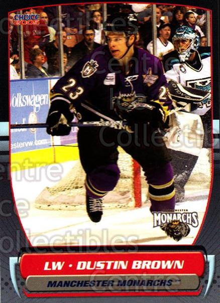 2004-05 Manchester Monarchs #8 Dustin Brown<br/>2 In Stock - $3.00 each - <a href=https://centericecollectibles.foxycart.com/cart?name=2004-05%20Manchester%20Monarchs%20%238%20Dustin%20Brown...&quantity_max=2&price=$3.00&code=247838 class=foxycart> Buy it now! </a>
