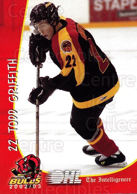 2002-03 Belleville Bulls #7 Todd Griffith<br/>3 In Stock - $3.00 each - <a href=https://centericecollectibles.foxycart.com/cart?name=2002-03%20Belleville%20Bulls%20%237%20Todd%20Griffith...&price=$3.00&code=247858 class=foxycart> Buy it now! </a>