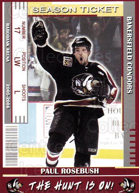 2005-06 Bakersfield Condors #5 Paul Rosebush<br/>3 In Stock - $3.00 each - <a href=https://centericecollectibles.foxycart.com/cart?name=2005-06%20Bakersfield%20Condors%20%235%20Paul%20Rosebush...&quantity_max=3&price=$3.00&code=247953 class=foxycart> Buy it now! </a>