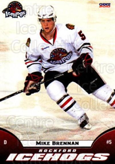 2009-10 Rockford Ice Hogs #5 Mike Brennan<br/>2 In Stock - $3.00 each - <a href=https://centericecollectibles.foxycart.com/cart?name=2009-10%20Rockford%20Ice%20Hogs%20%235%20Mike%20Brennan...&quantity_max=2&price=$3.00&code=248145 class=foxycart> Buy it now! </a>