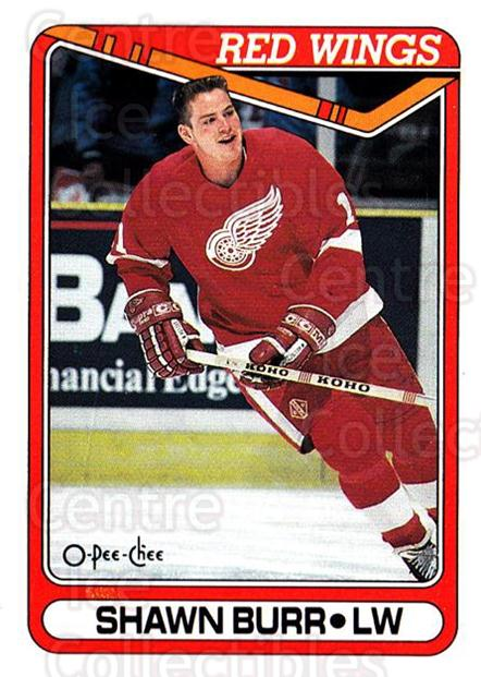 1990-91 O-Pee-Chee #74 Shawn Burr<br/>7 In Stock - $1.00 each - <a href=https://centericecollectibles.foxycart.com/cart?name=1990-91%20O-Pee-Chee%20%2374%20Shawn%20Burr...&quantity_max=7&price=$1.00&code=253513 class=foxycart> Buy it now! </a>