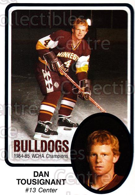 1985-86 Minnesota-Duluth Bulldogs #23 Dan Tousignant<br/>14 In Stock - $3.00 each - <a href=https://centericecollectibles.foxycart.com/cart?name=1985-86%20Minnesota-Duluth%20Bulldogs%20%2323%20Dan%20Tousignant...&quantity_max=14&price=$3.00&code=25627 class=foxycart> Buy it now! </a>