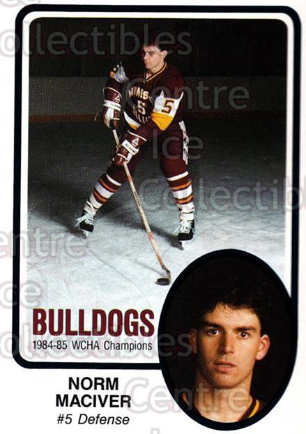 1985-86 Minnesota-Duluth Bulldogs #5 Norm MacIver<br/>14 In Stock - $3.00 each - <a href=https://centericecollectibles.foxycart.com/cart?name=1985-86%20Minnesota-Duluth%20Bulldogs%20%235%20Norm%20MacIver...&quantity_max=14&price=$3.00&code=25641 class=foxycart> Buy it now! </a>