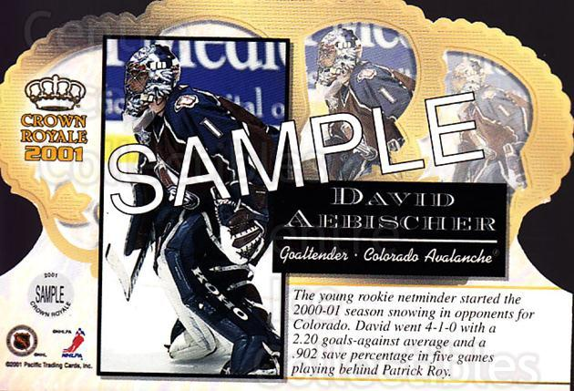 2000-01 Crown Royale Sample #7 David Aebischer<br/>2 In Stock - $5.00 each - <a href=https://centericecollectibles.foxycart.com/cart?name=2000-01%20Crown%20Royale%20Sample%20%237%20David%20Aebischer...&quantity_max=2&price=$5.00&code=257165 class=foxycart> Buy it now! </a>