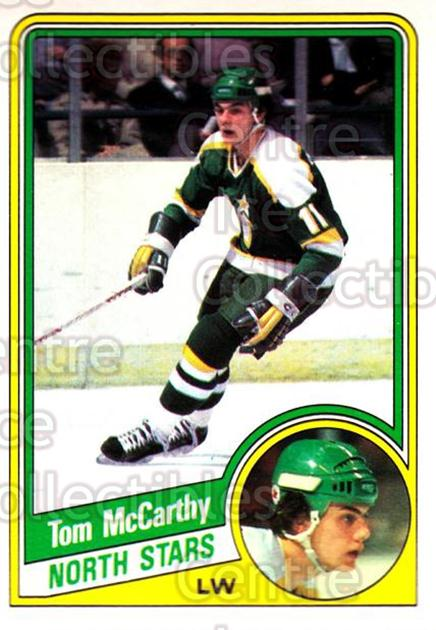 1984-85 O-Pee-Chee #103 Tom McCarthy<br/>11 In Stock - $1.00 each - <a href=https://centericecollectibles.foxycart.com/cart?name=1984-85%20O-Pee-Chee%20%23103%20Tom%20McCarthy...&quantity_max=11&price=$1.00&code=26255 class=foxycart> Buy it now! </a>