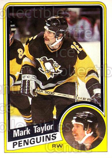 1984-85 O-Pee-Chee #180 Mark Taylor<br/>6 In Stock - $1.00 each - <a href=https://centericecollectibles.foxycart.com/cart?name=1984-85%20O-Pee-Chee%20%23180%20Mark%20Taylor...&quantity_max=6&price=$1.00&code=26329 class=foxycart> Buy it now! </a>