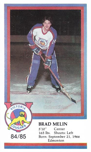 1984-85 Victoria Cougars #13 Brad Melin<br/>9 In Stock - $3.00 each - <a href=https://centericecollectibles.foxycart.com/cart?name=1984-85%20Victoria%20Cougars%20%2313%20Brad%20Melin...&price=$3.00&code=26641 class=foxycart> Buy it now! </a>