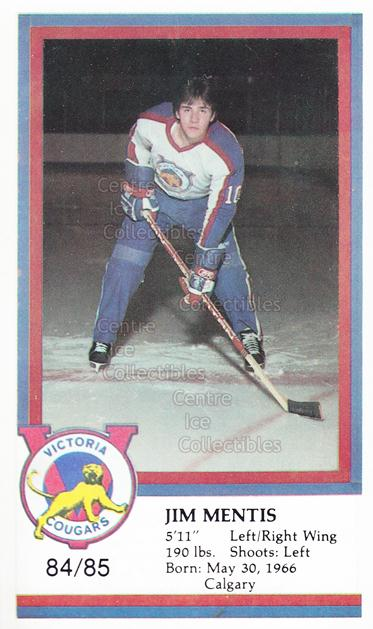 1984-85 Victoria Cougars #14 Jim Mentis<br/>10 In Stock - $3.00 each - <a href=https://centericecollectibles.foxycart.com/cart?name=1984-85%20Victoria%20Cougars%20%2314%20Jim%20Mentis...&price=$3.00&code=26642 class=foxycart> Buy it now! </a>