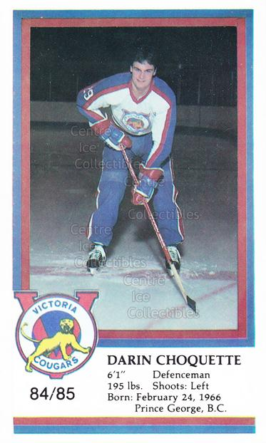 1984-85 Victoria Cougars #5 Darin Choquette<br/>5 In Stock - $3.00 each - <a href=https://centericecollectibles.foxycart.com/cart?name=1984-85%20Victoria%20Cougars%20%235%20Darin%20Choquette...&price=$3.00&code=26653 class=foxycart> Buy it now! </a>