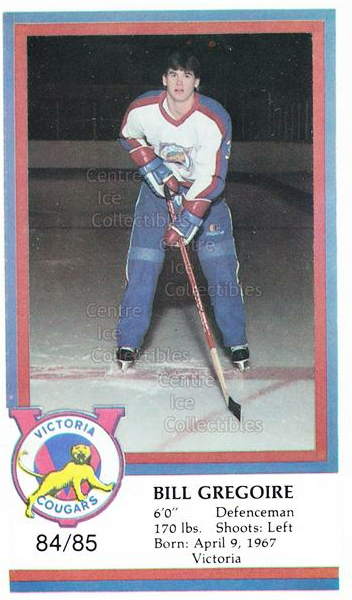 1984-85 Victoria Cougars #9 Bill Gregoire<br/>8 In Stock - $3.00 each - <a href=https://centericecollectibles.foxycart.com/cart?name=1984-85%20Victoria%20Cougars%20%239%20Bill%20Gregoire...&price=$3.00&code=26657 class=foxycart> Buy it now! </a>