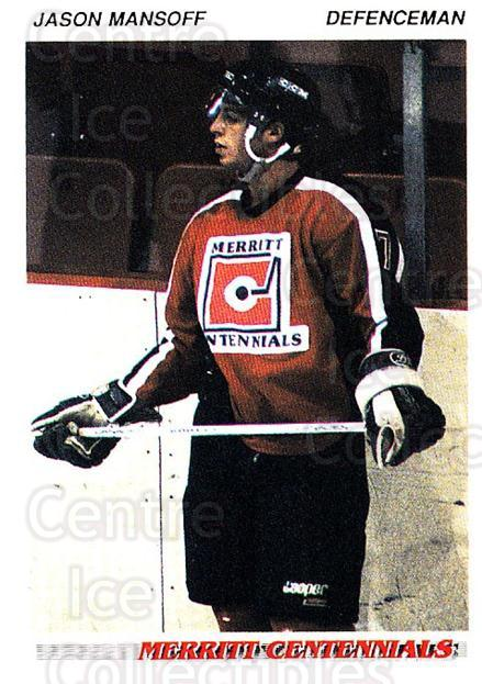 1992-93 British Columbia Junior Hockey League #78 Jason Mansoff<br/>1 In Stock - $2.00 each - <a href=https://centericecollectibles.foxycart.com/cart?name=1992-93%20British%20Columbia%20Junior%20Hockey%20League%20%2378%20Jason%20Mansoff...&quantity_max=1&price=$2.00&code=268606 class=foxycart> Buy it now! </a>
